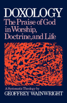 Doxology: A Systematic Theology av Geoffrey Wainwright (Heftet)