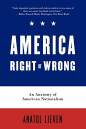America Right or Wrong av Anatol Lieven (Heftet)