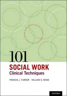 101 Social Work Clinical Techniques (Heftet)