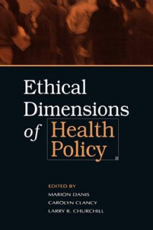 Ethical Dimensions of Health Policy (Heftet)