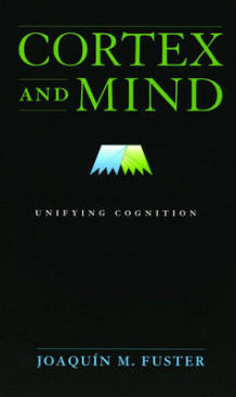 Cortex and Mind av Joaquin M. Fuster (Heftet)