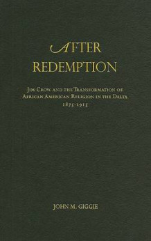 After Redemption av John M. Giggie (Innbundet)