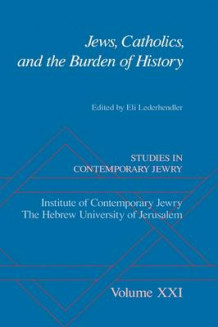 Jews, Catholics, and the Burden of History: v. 21 (Innbundet)