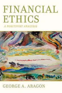 Financial Ethics av George A. Aragon (Innbundet)