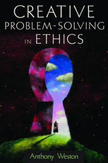 Creative Problem-Solving in Ethics av Anthony Weston (Heftet)