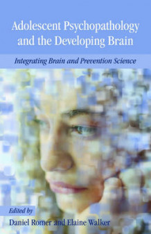 Adolescent Psychopathology and the Developing Brain (Heftet)