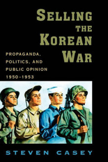 Selling the Korean War av Steven Casey (Innbundet)