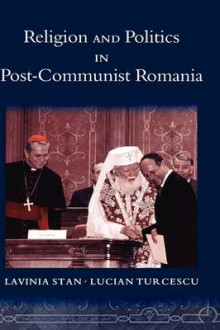 Religion and Politics in Post-communist Romania av Lavinia Stan og Lucian Turcescu (Innbundet)