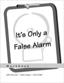It's Only a False Alarm: Workbook: Workbook av John Piacentini, Audra Langley og Tami Roblek (Heftet)