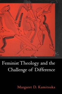 Feminist Theology and the Challenge of Difference av Margaret D. Kamitsuka (Innbundet)