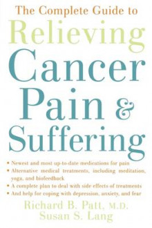 The Complete Guide to Relieving Cancer Pain and Suffering av Richard B. Patt og Susan S. Lang (Heftet)
