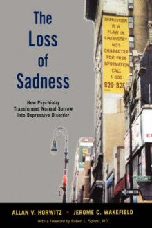The Loss of Sadness av Allan V. Horwitz og Jerome C. Wakefield (Innbundet)