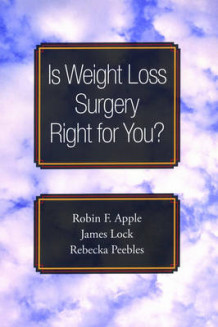 Is Weight Loss Surgery Right for You? av Robin F. Apple, James Lock og Rebecka Peebles (Heftet)