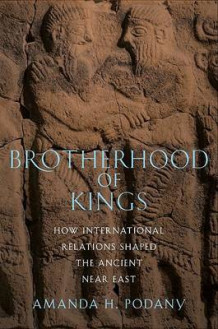 Brotherhood of Kings av Amanda H. Podany (Innbundet)