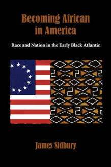 Becoming African in America av James Sidbury (Innbundet)