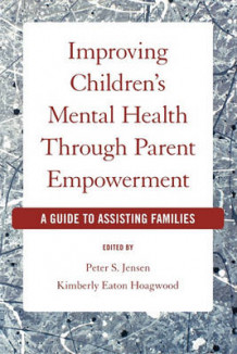 Improving Children's Mental Health Through Parent Empowerment (Heftet)