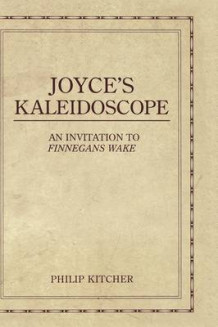 Joyce's Kaleidoscope av Philip Kitcher (Innbundet)