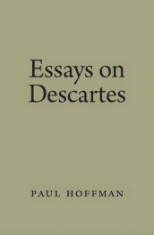 Essays on Descartes av Paul Hoffman (Innbundet)