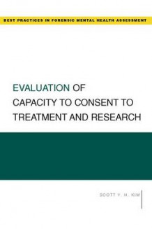Evaluation of Capacity to Consent to Treatment and Research av Scott Kim (Heftet)