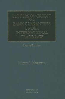 Letters of Credit and Bank Guarantees Under International Trade Law av Matti S. Kurkela (Innbundet)