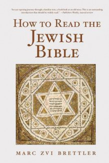 How to Read the Jewish Bible av Marc Zvi Brettler (Heftet)