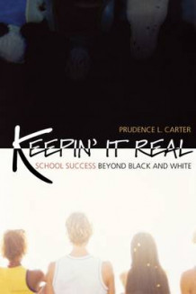 Keepin' it Real av Prudence L. Carter (Heftet)