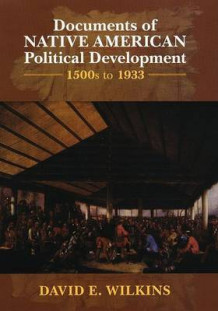 Documents of Native American Political Development (Innbundet)