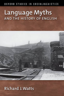 Language Myths and the History of English av Richard J. Watts (Heftet)