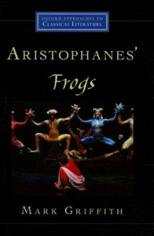 Aristophanes' Frogs av Mark Griffith (Innbundet)
