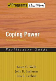 Coping Power: Facilitator Guide av Karen C. Wells, John E. Lochman og Lisa A. Lenhart (Heftet)