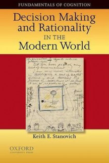 Decision Making and Rationality in the Modern World av Keith E. Stanovich (Heftet)