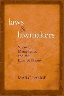 Laws and Lawmakers Science, Metaphysics, and the Laws of Nature av Marc Lange (Innbundet)