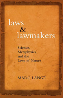 Laws and Lawmakers Science, Metaphysics, and the Laws of Nature av Marc Lange (Heftet)