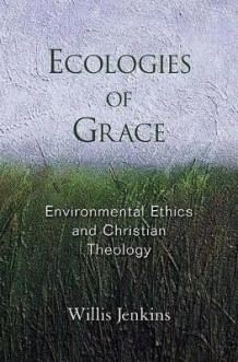 Ecologies of Grace av Willis Jenkins (Innbundet)