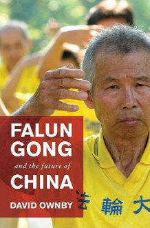 Falun Gong and the Future of China av David Ownby (Innbundet)
