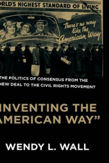 Inventing the American Way av Wendy Wall (Innbundet)
