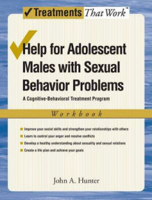 Help for Adolescent Males with Sexual Behavior Problems av John A. Hunter (Heftet)