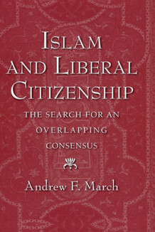 Islam and Liberal Citizenship av Andrew F. March (Innbundet)
