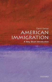 American Immigration: A Very Short Introduction av David A. Gerber (Heftet)