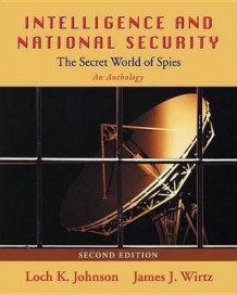 Intelligence and National Security av Loch K. Johnson og James J. Wirtz (Heftet)