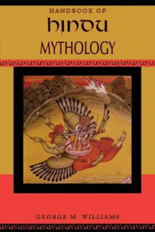Handbook of Hindu Mythology av George M. Williams (Heftet)