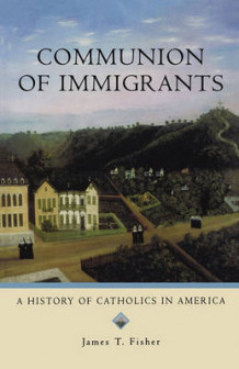 Communion of Immigrants av James T. Fisher (Heftet)