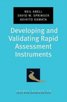 Developing and Validating Rapid Assessment Instruments av Neil Abell, David W. Springer og Akihito Kamata (Heftet)