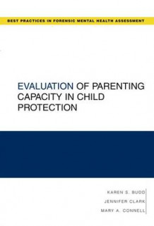 Evaluation of Parenting Capacity in Child Protection av Karen S. Budd, Jennifer Clark og Mary A. Connell (Heftet)