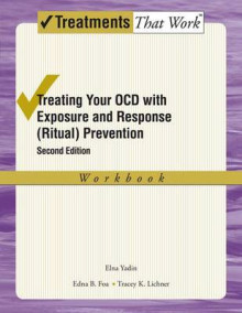 Treating Your OCD with Exposure and Response (Ritual) Prevention Workbook av Edna B. Foa, Elna Yadin og Tracey K. Lichner (Heftet)
