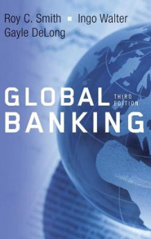 Global Banking av Roy C. Smith, Ingo Walter og Gayle DeLong (Innbundet)