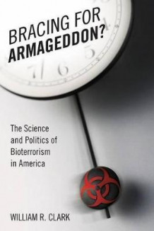 Bracing for Armageddon? av William R. Clark (Innbundet)
