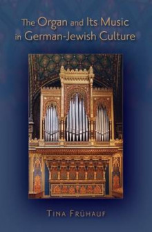 The Organ and Its Music in German-Jewish Culture av Tina Fruhauf (Innbundet)