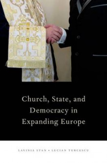 Church, State, and Democracy in Expanding Europe av Lavinia Stan og Lucian Turcescu (Innbundet)