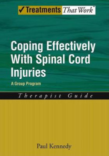 Coping Effectively With Spinal Cord Injuries A Group Program Therapist Guide av Paul Kennedy (Heftet)